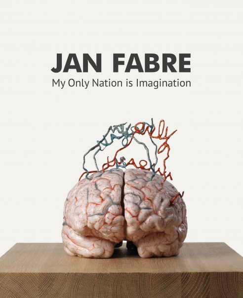 JAN FABRE. MY ONLY NATION IS IMAGINATION