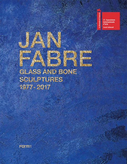 Jan Fabre. Sculptures de Verre et d'Os 1977 - 2017