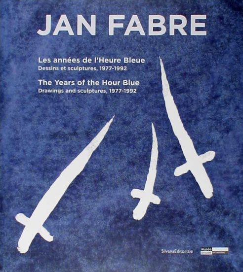 Jan Fabre. The years of the Hour Blue